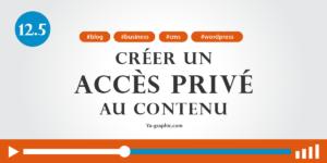 12.5. - Créer un accès privé au contenu