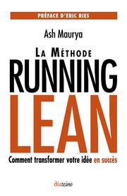 La méthode Running Lean : Transformer votre idée en succès - de Ash Maurya