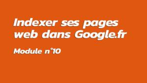 Formation : Indexer ses pages web dans Google.fr