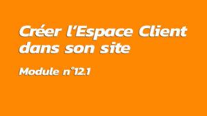 Formation : Créer son Espace Client dans sont site Internet