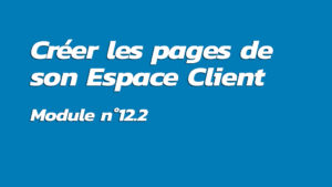 Formation : Créer les pages de son Espace Client
