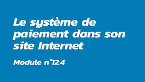 Formation : Intégrer un système de paiement dans son site Internet