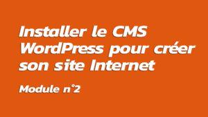 Formation : Installer le CMS WordPress pour créer son site Internet
