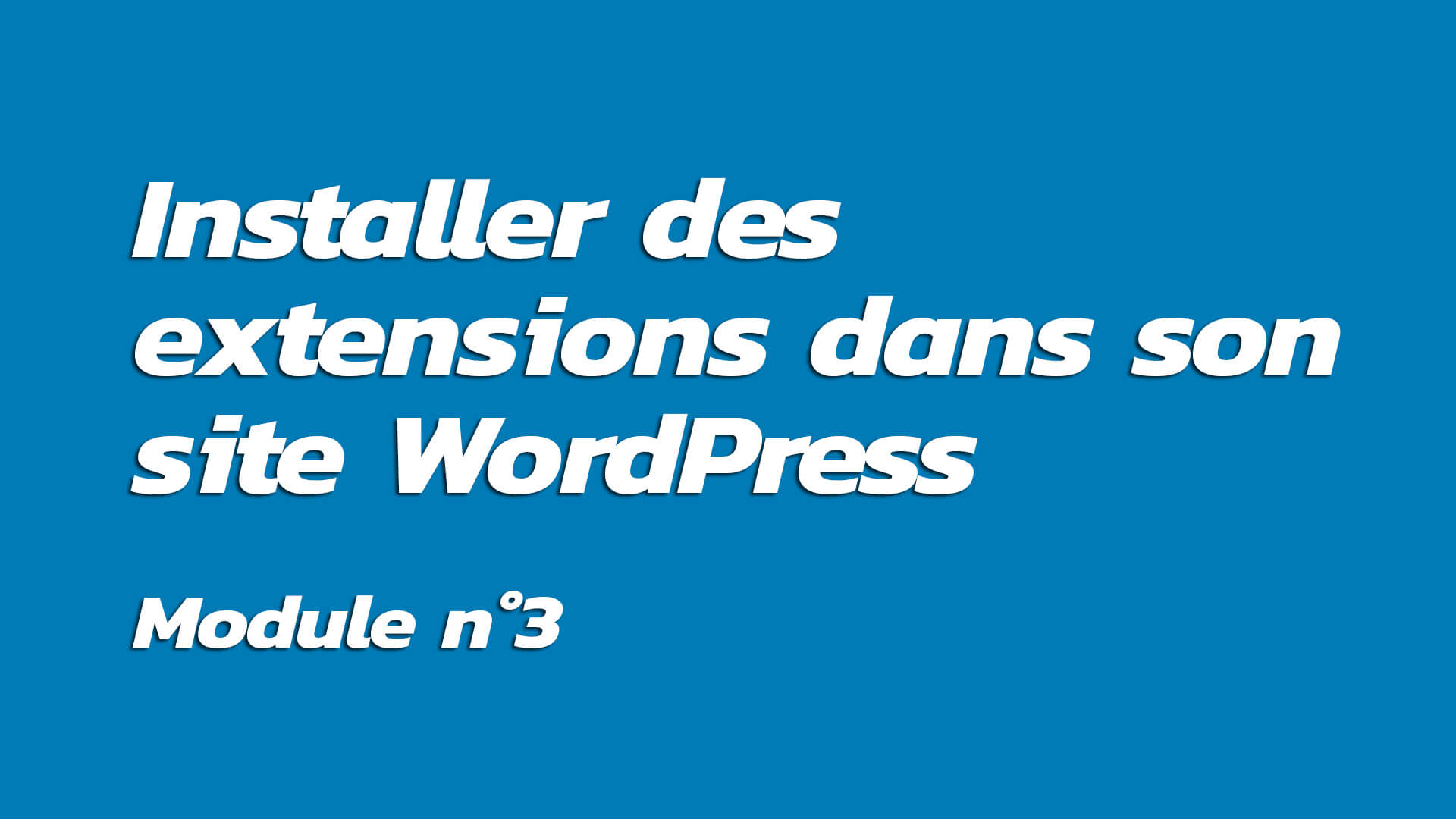 Formation : Installer des extensions dans son site WordPress