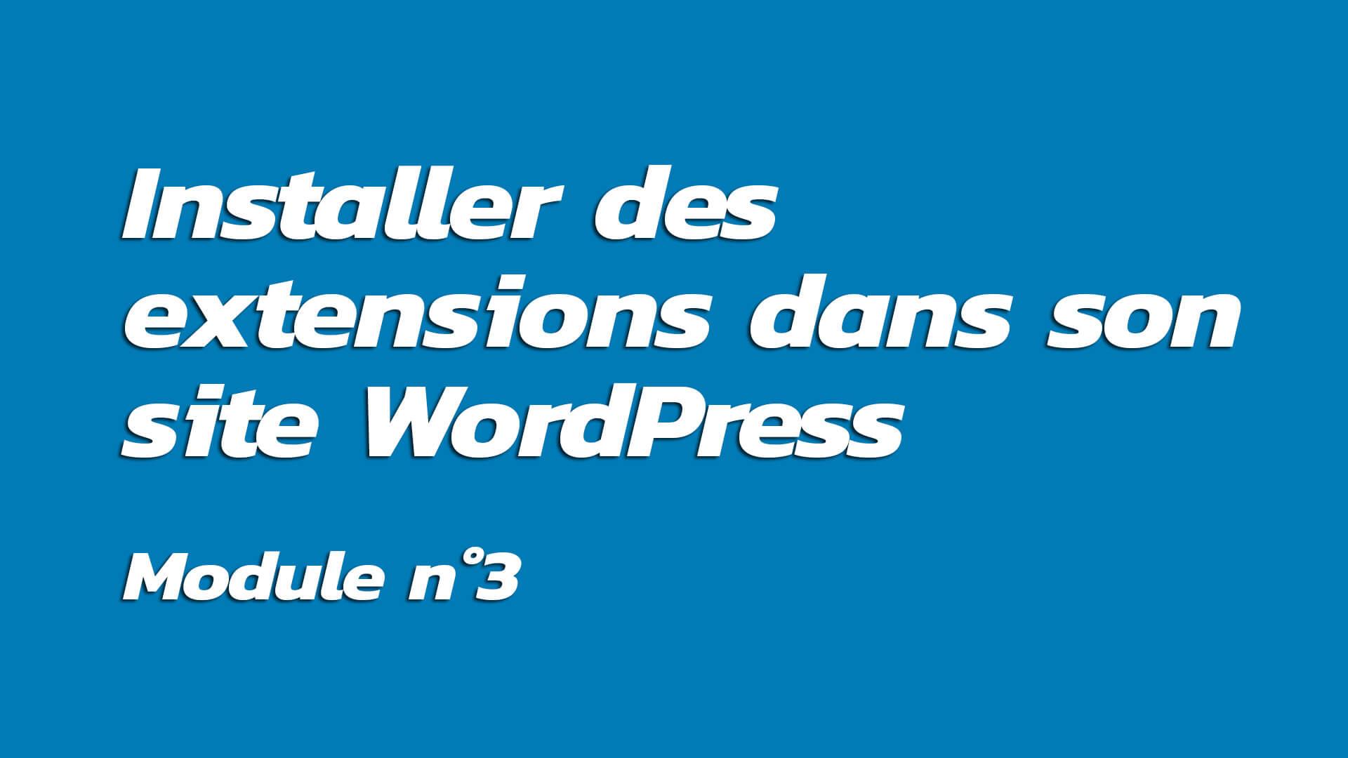 Formation : Installer des extensions dans son site WordPress