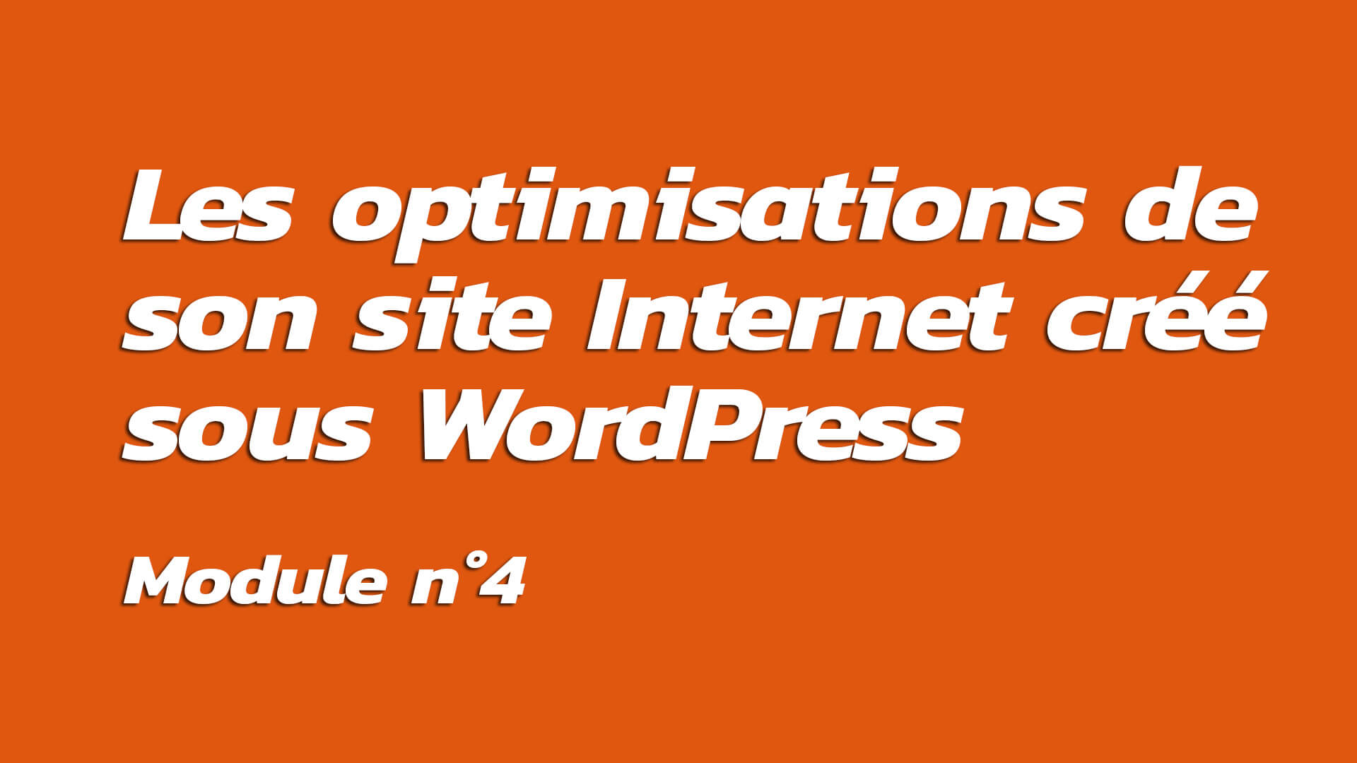 Formation : Optimiser son site Internet créé sous WordPress