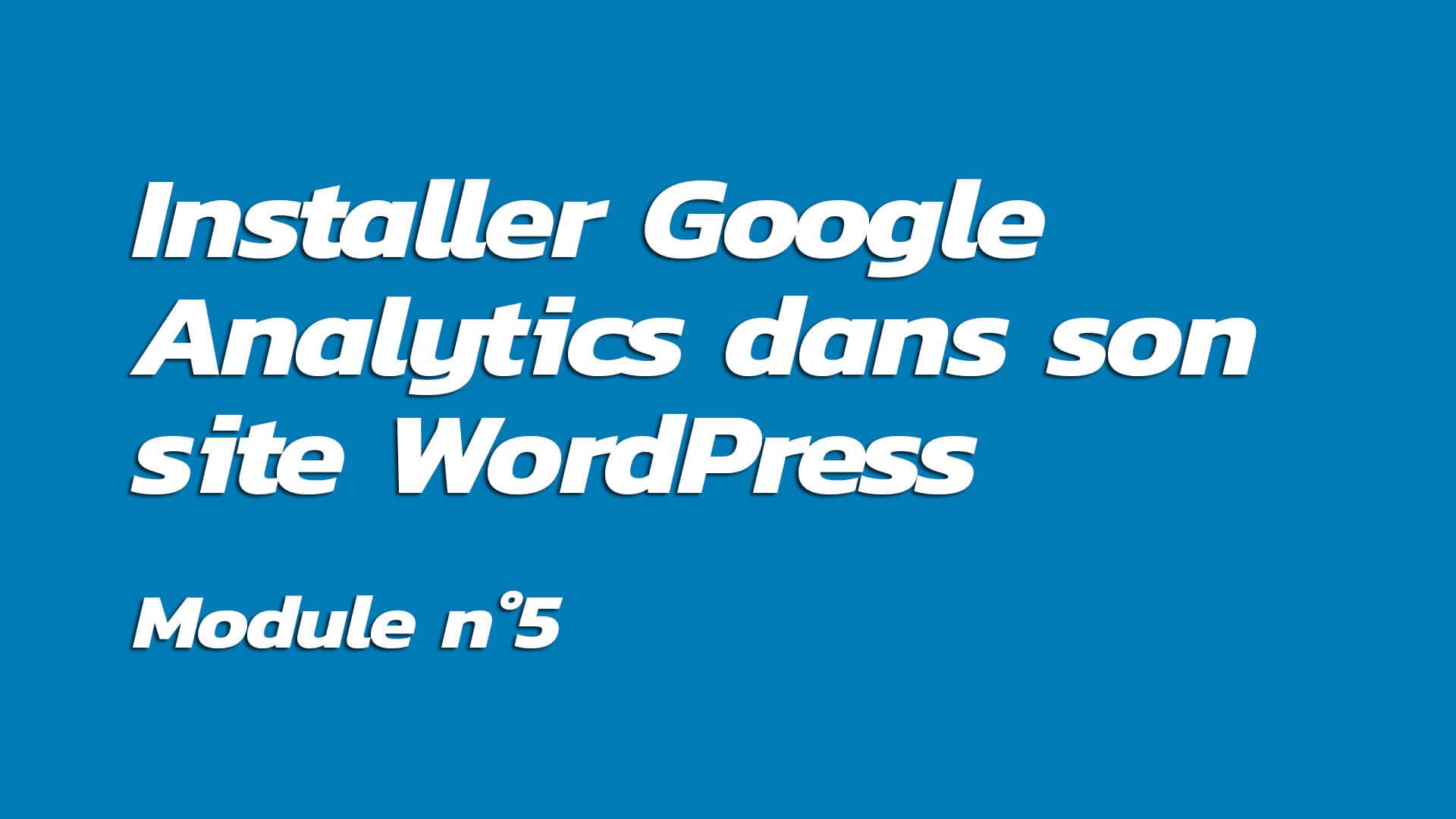 Formation : Installer Google Analytics dans son site WordPress