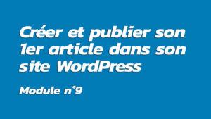Formation : Créer et publier son 1er article dans son site WordPress