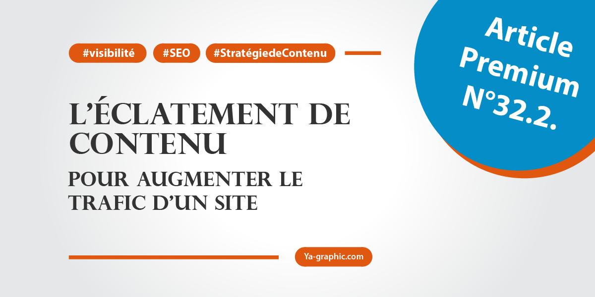 L'éclatement de contenu pour augmenter le trafic d'un site