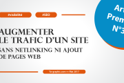 Augmenter le trafic d'un site sans netlinking ni ajout de pages web