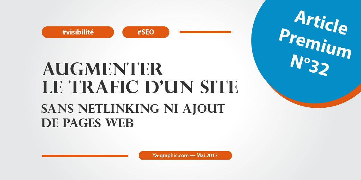 Augmenter le trafic d'un site sans netlinking ni ajout de pages web