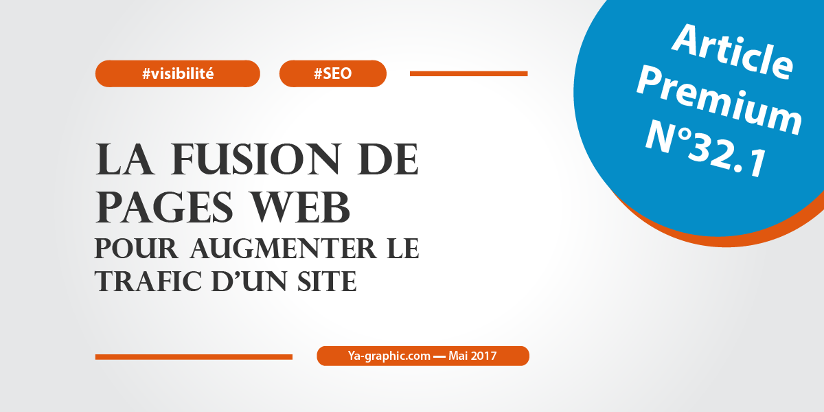 La fusion de pages web pour augmenter le trafic d'un site