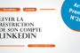 Comment lever la restriction de son compte LinkedIn