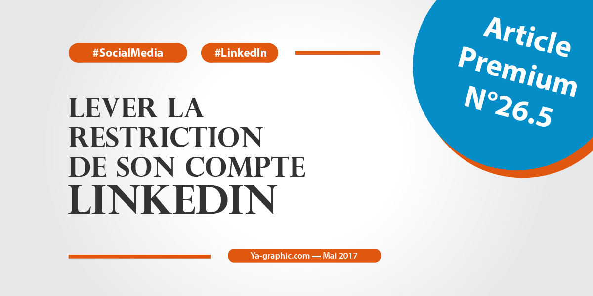 Lever la restriction de son compte LinkedIn