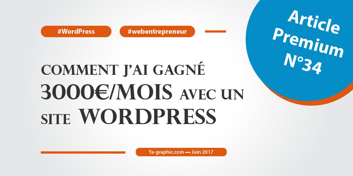 Comment j'ai gagné 3000€ par mois avec ce site WordPress