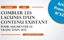 Combler les lacunes d'un contenu existant pour augmenter le trafic d'un site