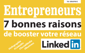 Entrepreneurs, 7 bonnes raisons de booster votre réseau LinkedIn