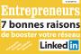 Entrepreneurs,voici 7 bonnes raisons de booster votre réseau LinkedIn