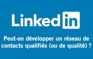LinkedIn : Faut-il privilégier la qualité à la quantité de contacts ?