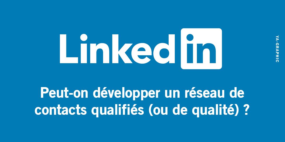 Privilégier la qualité ou la quantité dans LinkedIn