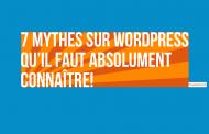 7 mythes sur WordPress qu'il faut absolument connaître