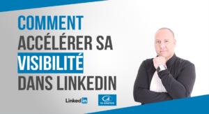 Comment accélérer sa visibilité dans LinkedIn - Article Premium LinkedIn Expert