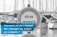 5 solutions pour ne plus recevoir des messages de drague sur LinkedIn