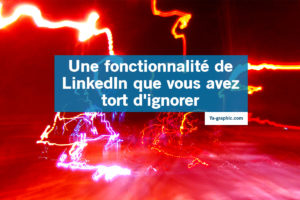 Fonctionnalité secrète de LinkedIn