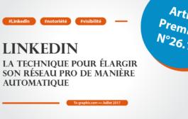 LinkedIn: La technique pour élargir son réseau pro de manière automatique