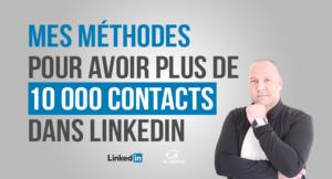 Mes méthodes pour accroître votre réseau pro sur LinkedIn