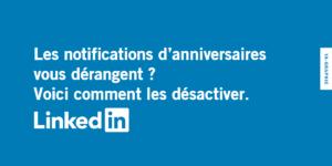 Comment désactiver les notifications d'anniversaires sur LinkedIn
