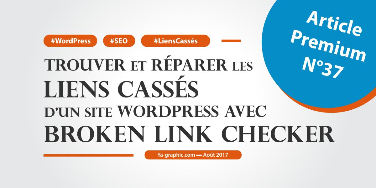 Réparer les liens cassés d'un site WordPress (Broken Link Checker)
