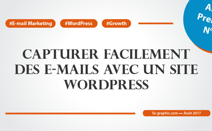 Comment capturer facilement des e-mails avec un site WordPress (Article Premium n°38)