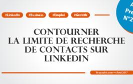 Comment contourner la limite de recherche de contacts sur LinkedIn
