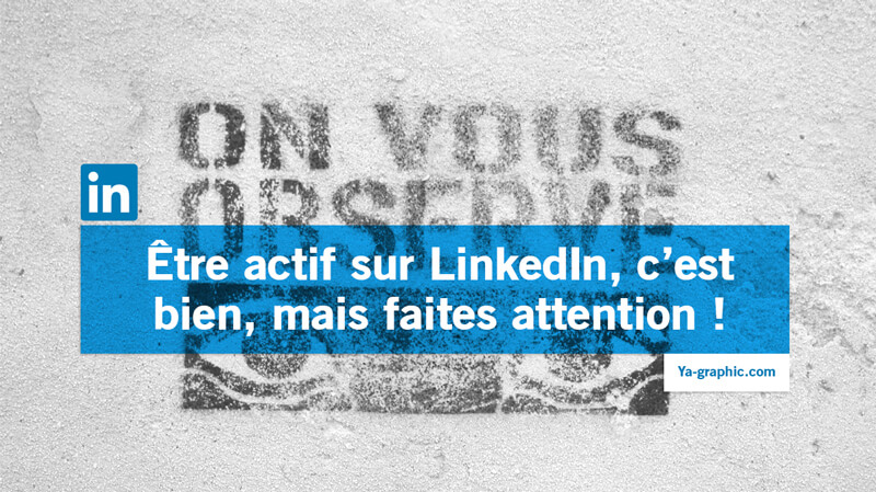 On vous observe sur LinkedIn - Ya-graphic