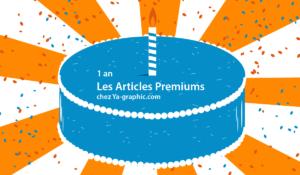1 an d'Articles Premiums chez Ya-graphic.com