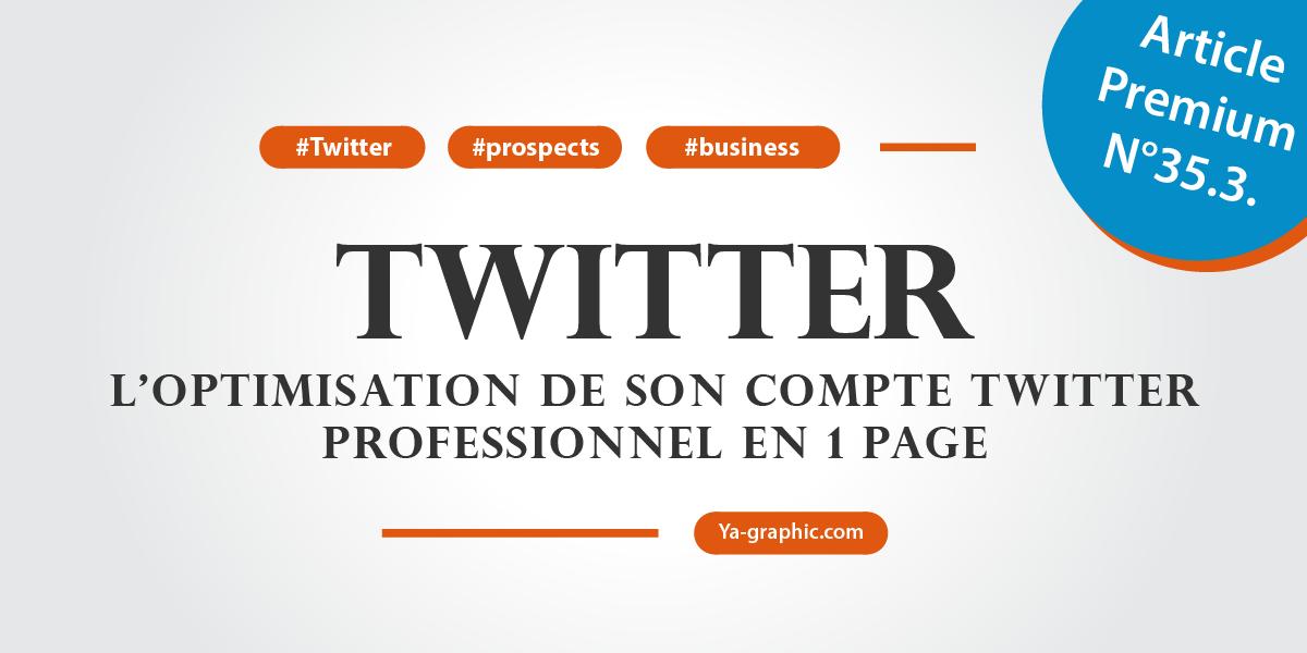 Optimiser son compte Twitter professionnel pour attirer des prospects et des clients