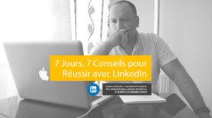 """Télécharger le PDF LinkedIn gratuit """"7 jours 7 conseils pour réussir avec LinkedIn"""""""