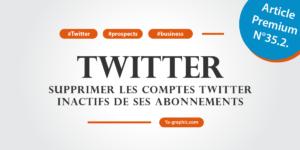 Comment supprimer les comptes Twitter inactifs de ses abonnements ?