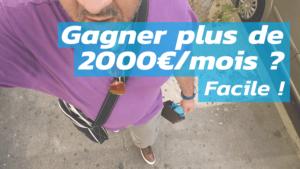 Gagner plus de 2000€/mois ? Facile !