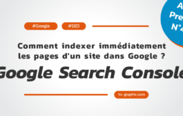 Comment indexer immédiatement les pages d'un site dans Google ?