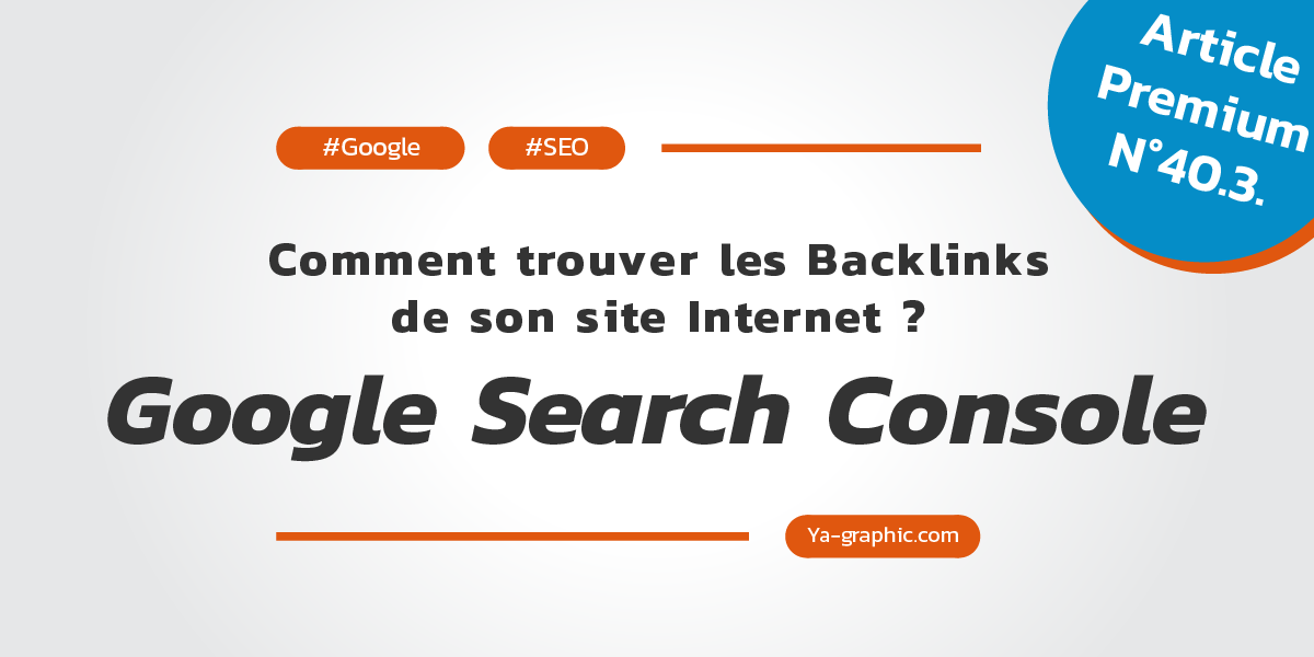 Formation Google Search Console : Trouver les backlinks de son site Internet