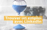 Ce qu'il faut savoir pour trouver un emploi avec LinkedIn
