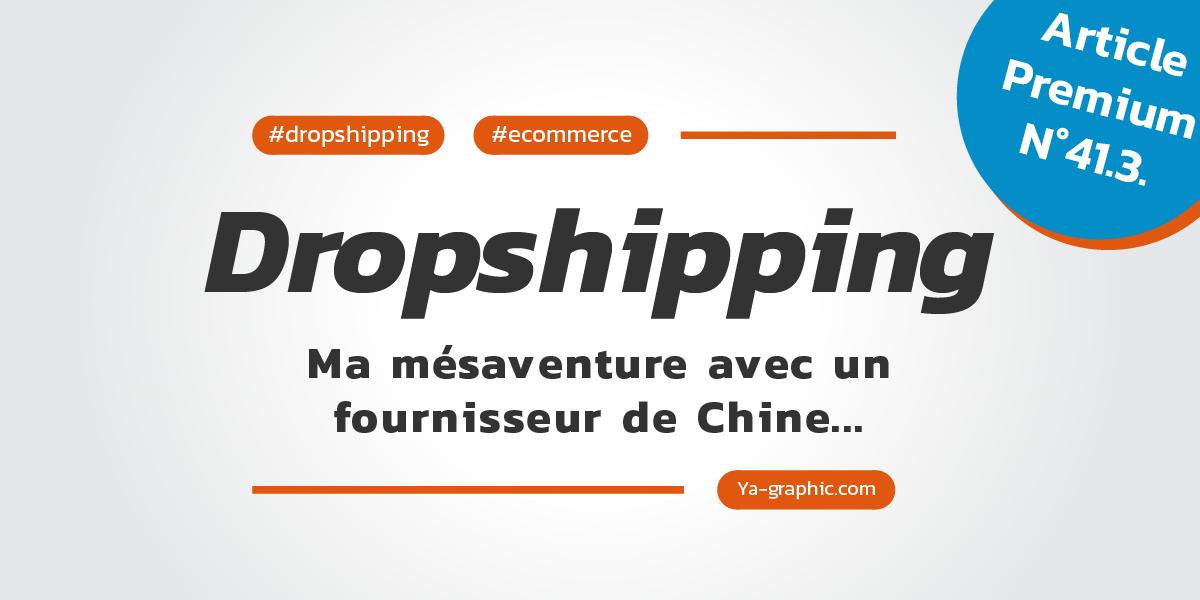 Dropshipping AliExpress : Ma mésaventure avec un fournisseur de Chine