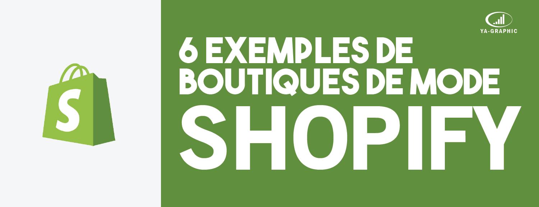 6 exemples de boutiques en ligne de mode SHOPIFY