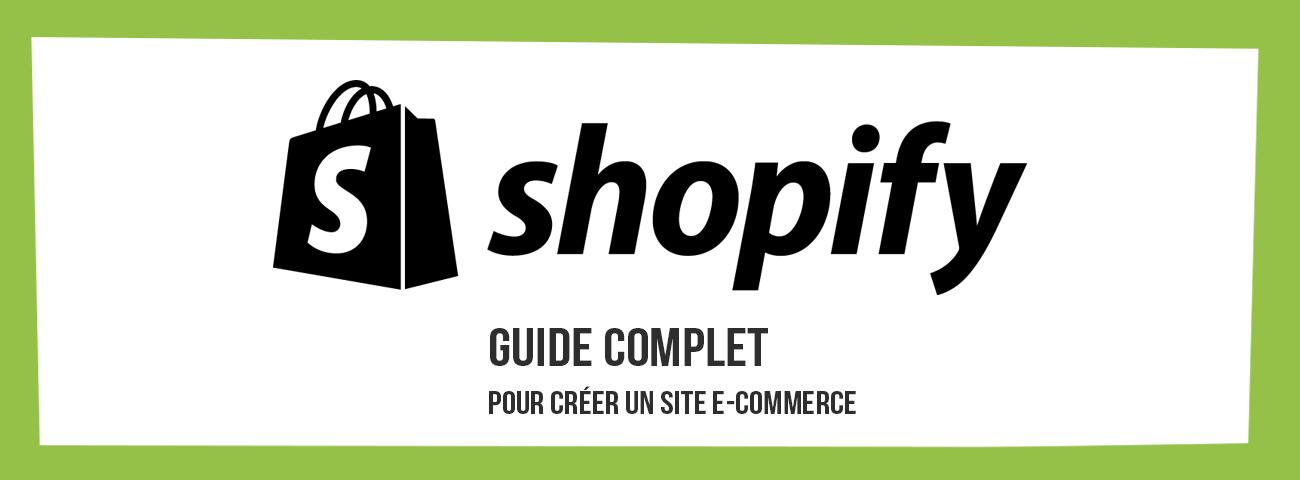Guide complet Shopify pour créer un site e-commerce